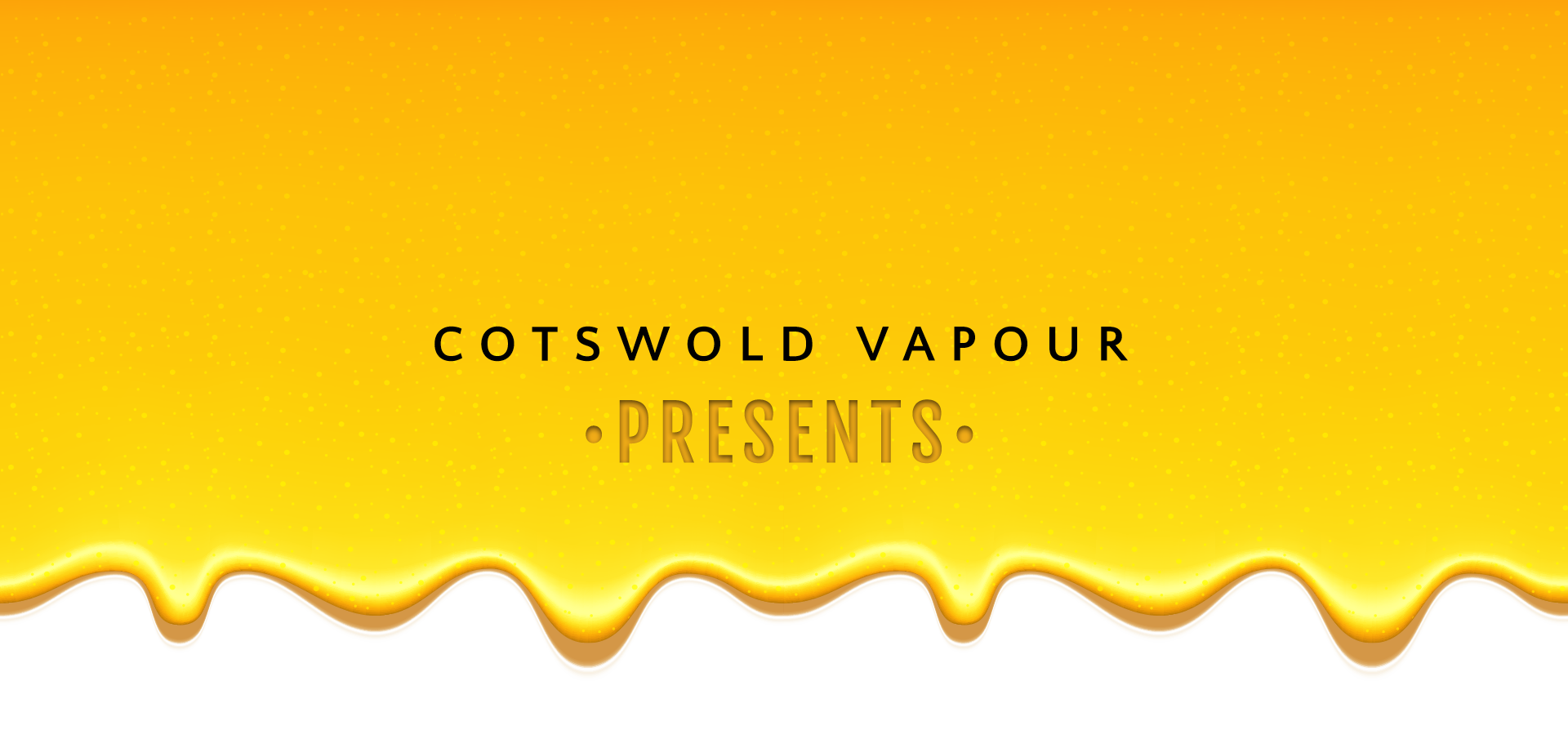 Cotswold Vapour: Presents