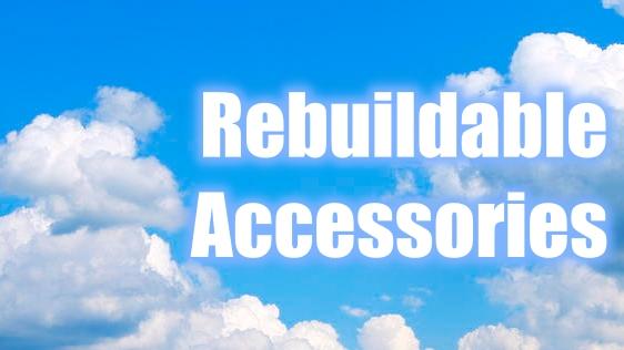 Rebuildable Accessories