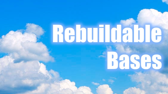 Rebuildable Bases